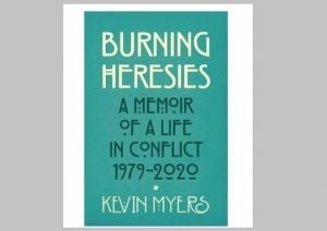 The front cover of 'A Life In Conflict 1979 to 2020' by Kevin Myers, published by Merrion press, 2020